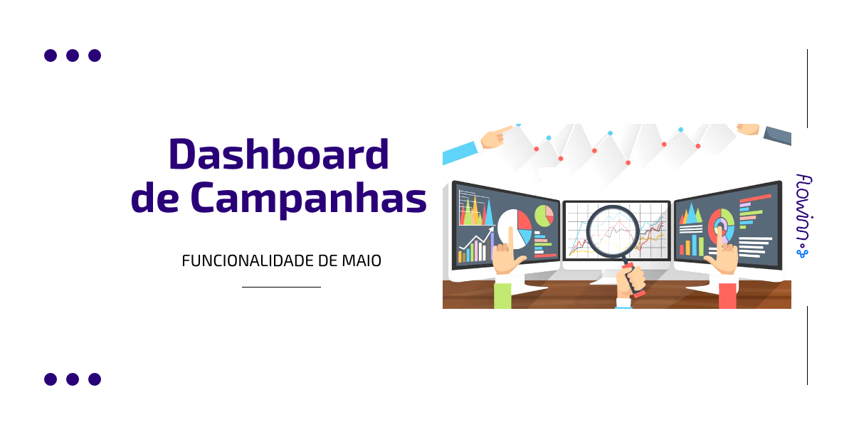 FUNCIONALIDADE DE MAIO: Dashboard de Campanhas